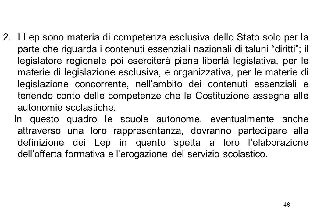 """48 2.I Lep sono materia di competenza esclusiva dello Stato solo per la parte che riguarda i contenuti essenziali nazionali di taluni """"diritti""""; il le"""