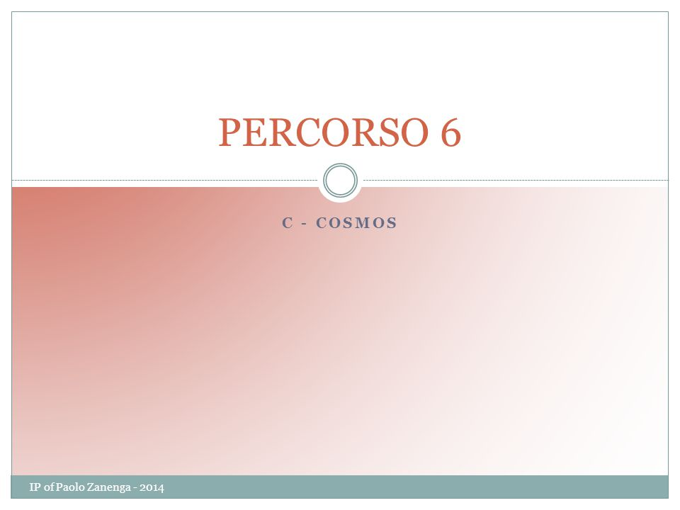 C - COSMOS PERCORSO 6 IP of Paolo Zanenga - 2014