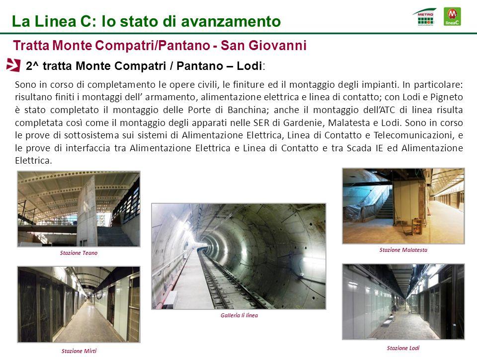 Stazione Malatesta Stazione Lodi Stazione Teano Sono in corso di completamento le opere civili, le finiture ed il montaggio degli impianti.