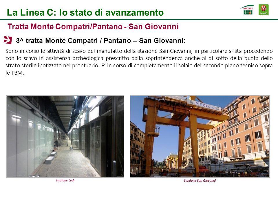 Sono in corso le attività di scavo del manufatto della stazione San Giovanni; in particolare si sta procedendo con lo scavo in assistenza archeologica
