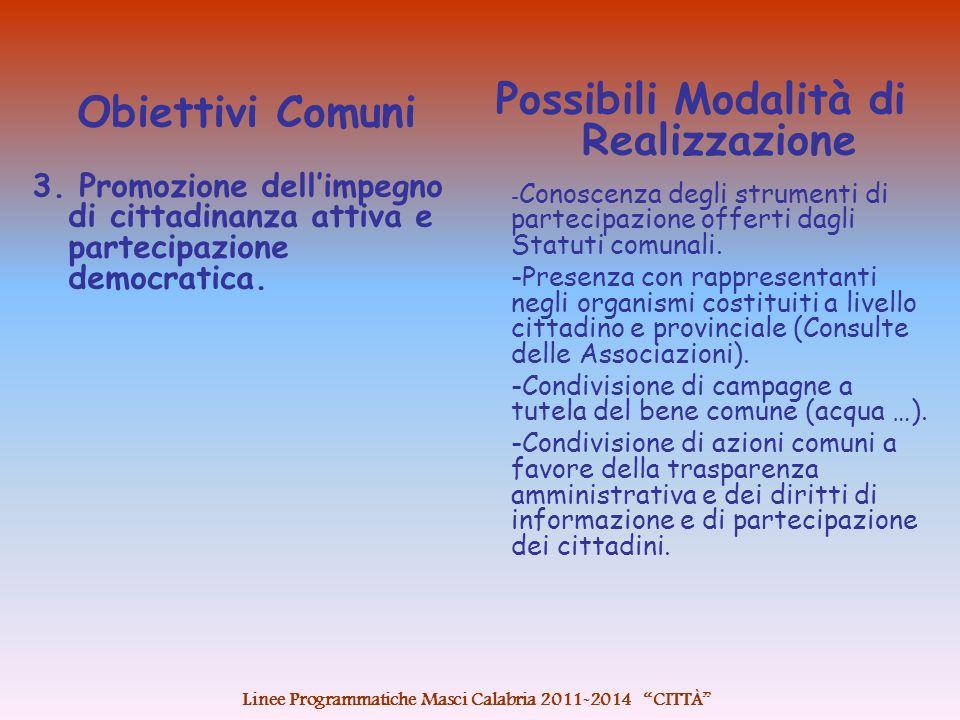 Obiettivi Comuni 3. Promozione dell'impegno di cittadinanza attiva e partecipazione democratica. Possibili Modalità di Realizzazione - Conoscenza degl
