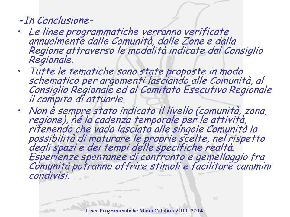 -In Conclusione- Le linee programmatiche verranno verificate annualmente dalle Comunità, dalle Zone e dalla Regione attraverso le modalità indicate da