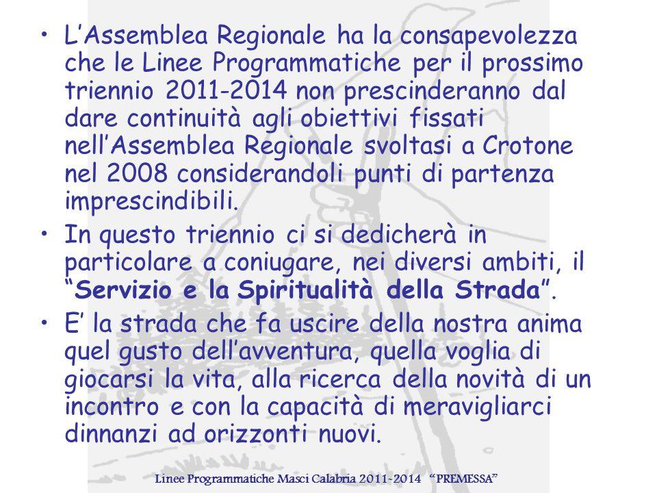 L'Assemblea Regionale ha la consapevolezza che le Linee Programmatiche per il prossimo triennio 2011-2014 non prescinderanno dal dare continuità agli