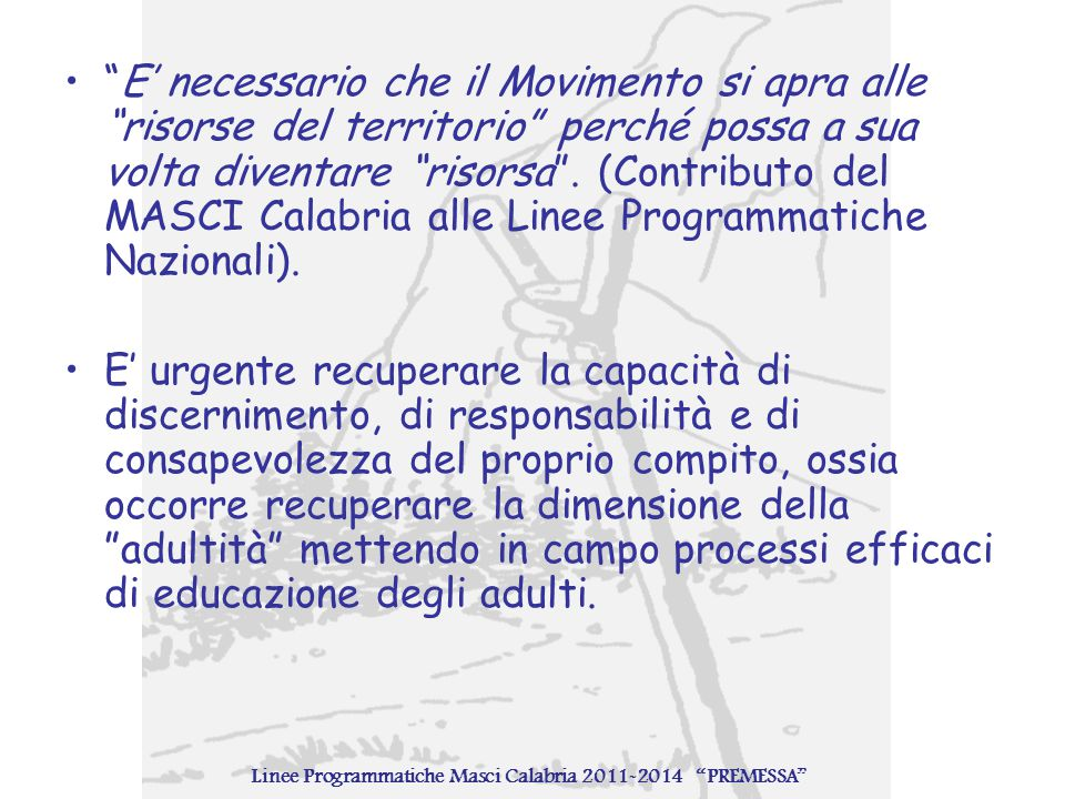 """""""E' necessario che il Movimento si apra alle """"risorse del territorio"""" perché possa a sua volta diventare """"risorsa"""". (Contributo del MASCI Calabria all"""
