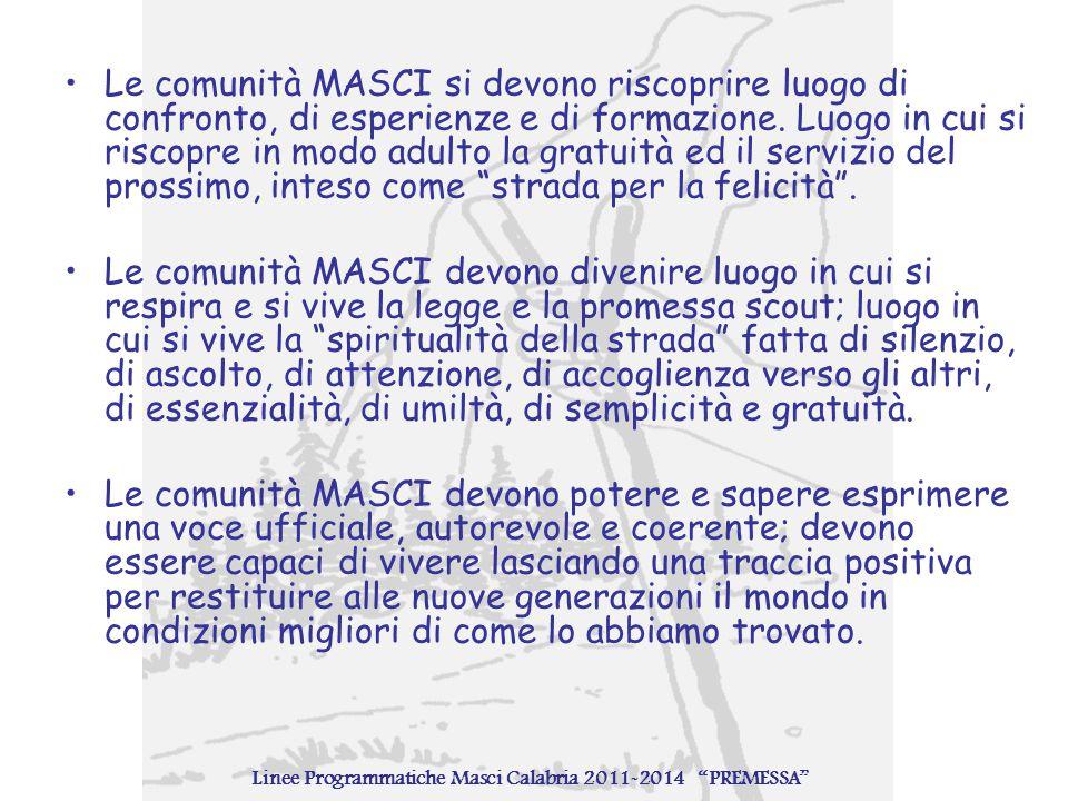 Le comunità MASCI si devono riscoprire luogo di confronto, di esperienze e di formazione. Luogo in cui si riscopre in modo adulto la gratuità ed il se