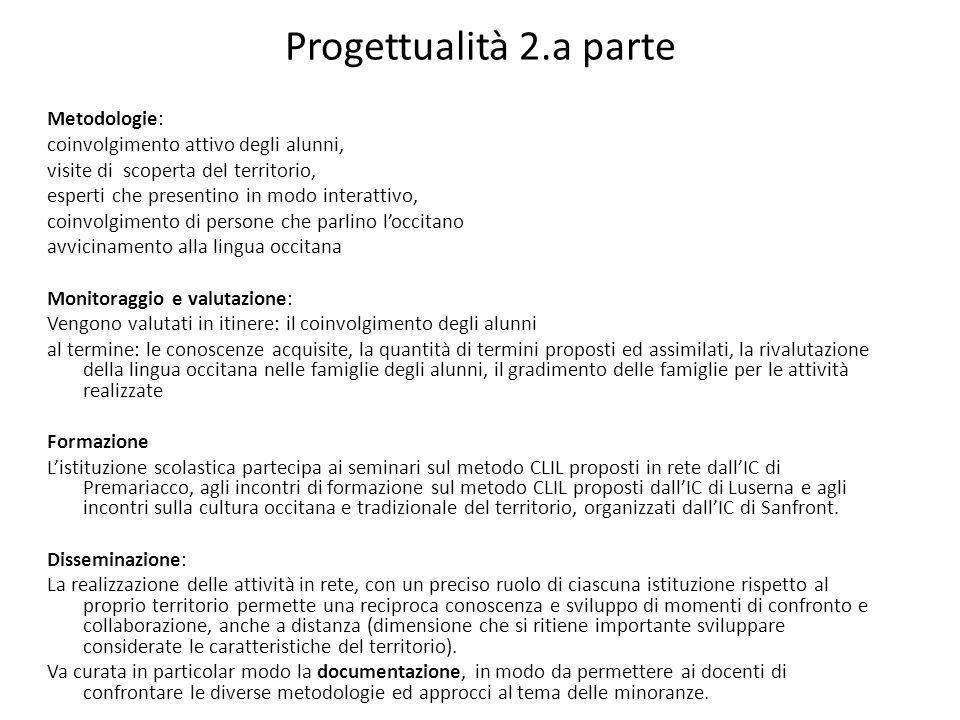 Progettualità 2.a parte Metodologie: coinvolgimento attivo degli alunni, visite di scoperta del territorio, esperti che presentino in modo interattivo