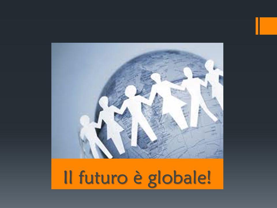 Il futuro è globale!