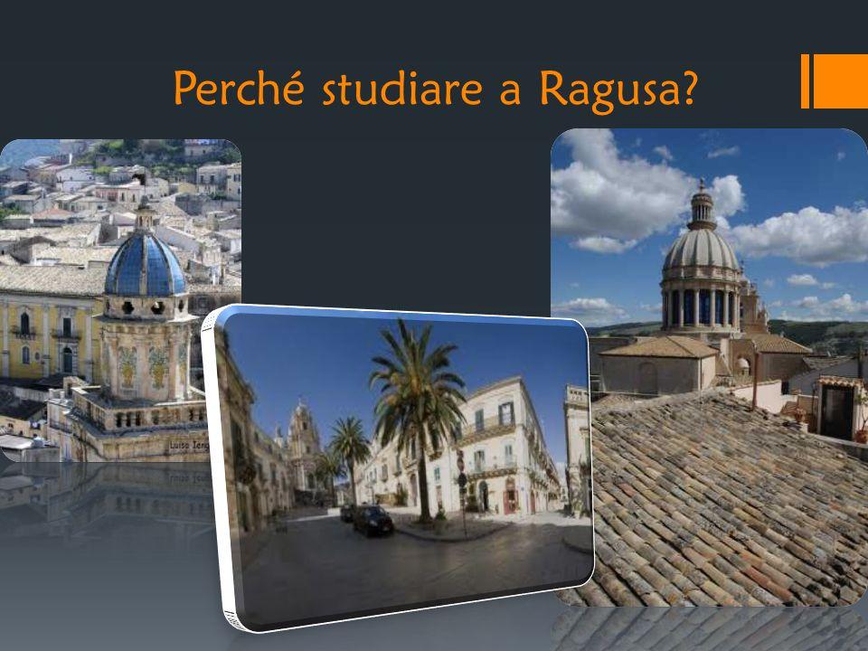 Perché studiare a Ragusa?