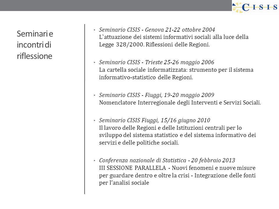 Seminari e incontri di riflessione Seminario CISIS - Genova 21-22 ottobre 2004 L`attuazione dei sistemi informativi sociali alla luce della Legge 328/