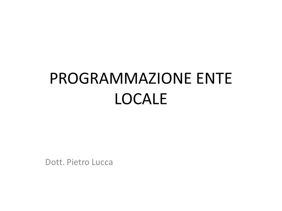 PROGRAMMAZIONE ENTE LOCALE Dott. Pietro Lucca