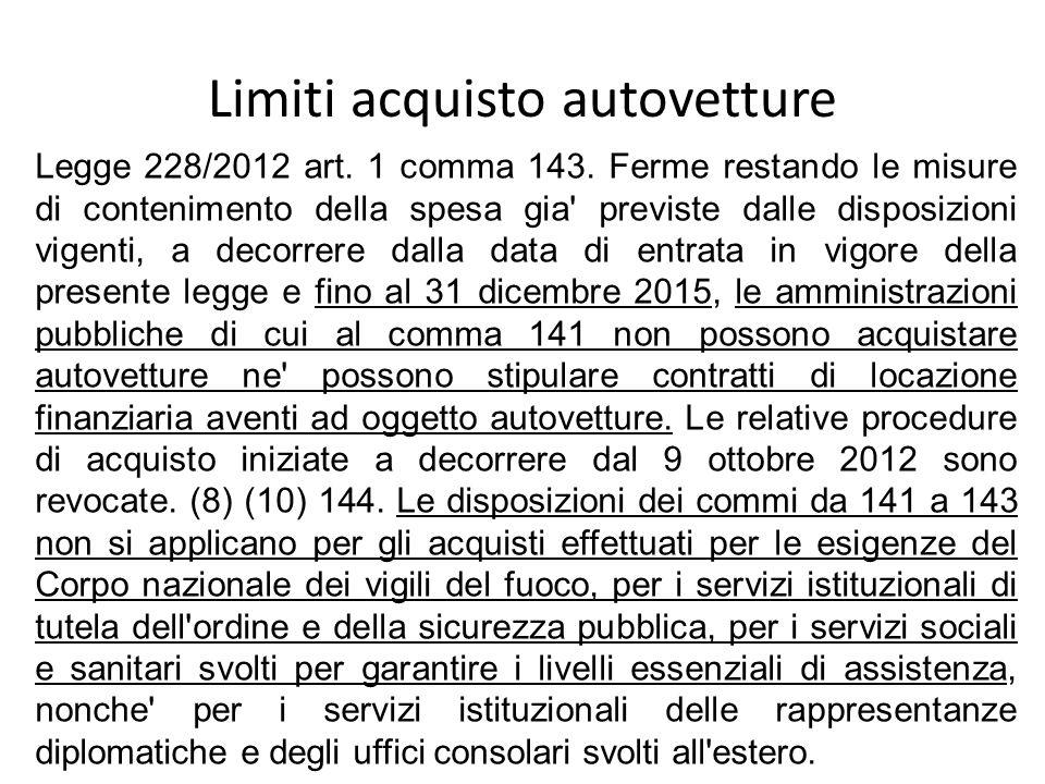 Limiti acquisto autovetture Legge 228/2012 art. 1 comma 143. Ferme restando le misure di contenimento della spesa gia' previste dalle disposizioni vig