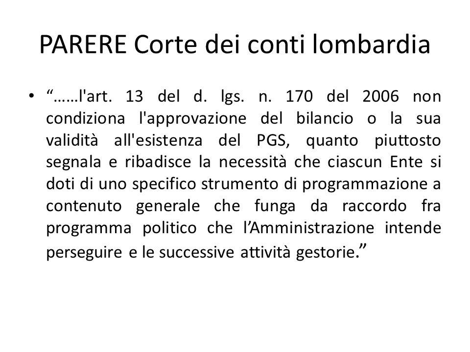 """PARERE Corte dei conti lombardia """"……l'art. 13 del d. lgs. n. 170 del 2006 non condiziona l'approvazione del bilancio o la sua validità all'esistenza d"""