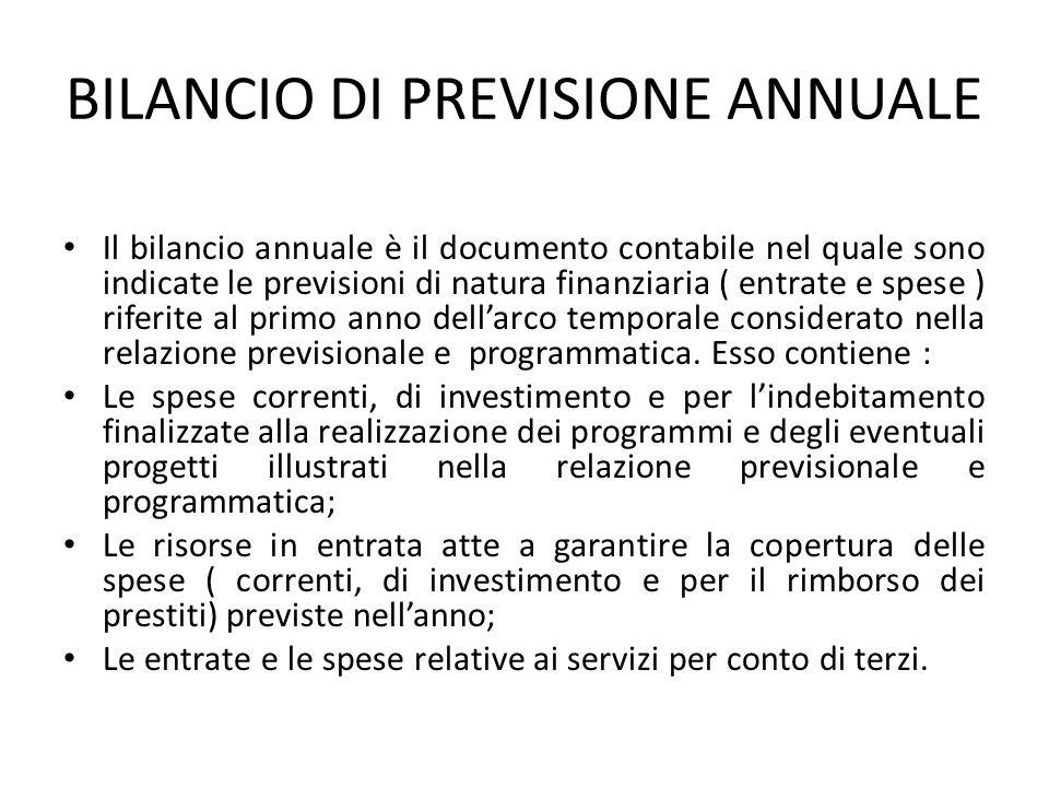 BILANCIO DI PREVISIONE ANNUALE Il bilancio annuale è il documento contabile nel quale sono indicate le previsioni di natura finanziaria ( entrate e sp