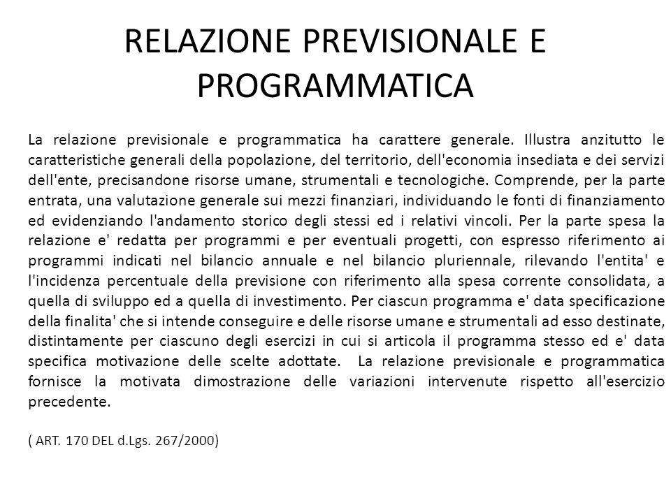 RELAZIONE PREVISIONALE E PROGRAMMATICA La relazione previsionale e programmatica ha carattere generale. Illustra anzitutto le caratteristiche generali