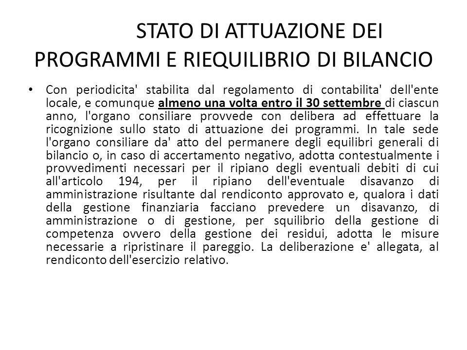 STATO DI ATTUAZIONE DEI PROGRAMMI E RIEQUILIBRIO DI BILANCIO Con periodicita' stabilita dal regolamento di contabilita' dell'ente locale, e comunque a