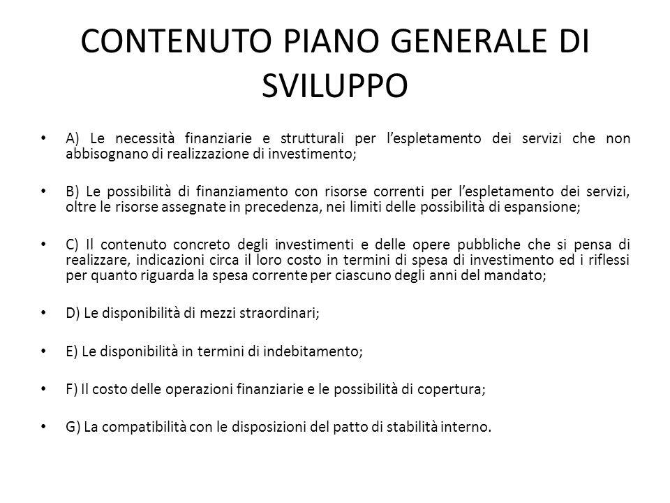 CONTENUTO PIANO GENERALE DI SVILUPPO A) Le necessità finanziarie e strutturali per l'espletamento dei servizi che non abbisognano di realizzazione di