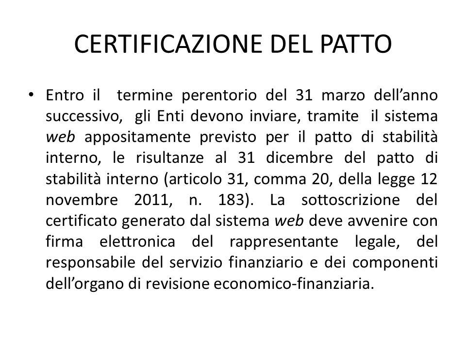 CERTIFICAZIONE DEL PATTO Entro il termine perentorio del 31 marzo dell'anno successivo, gli Enti devono inviare, tramite il sistema web appositamente
