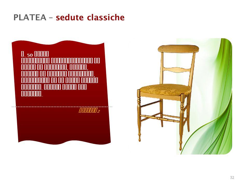 PLATEA – sedute classiche n.