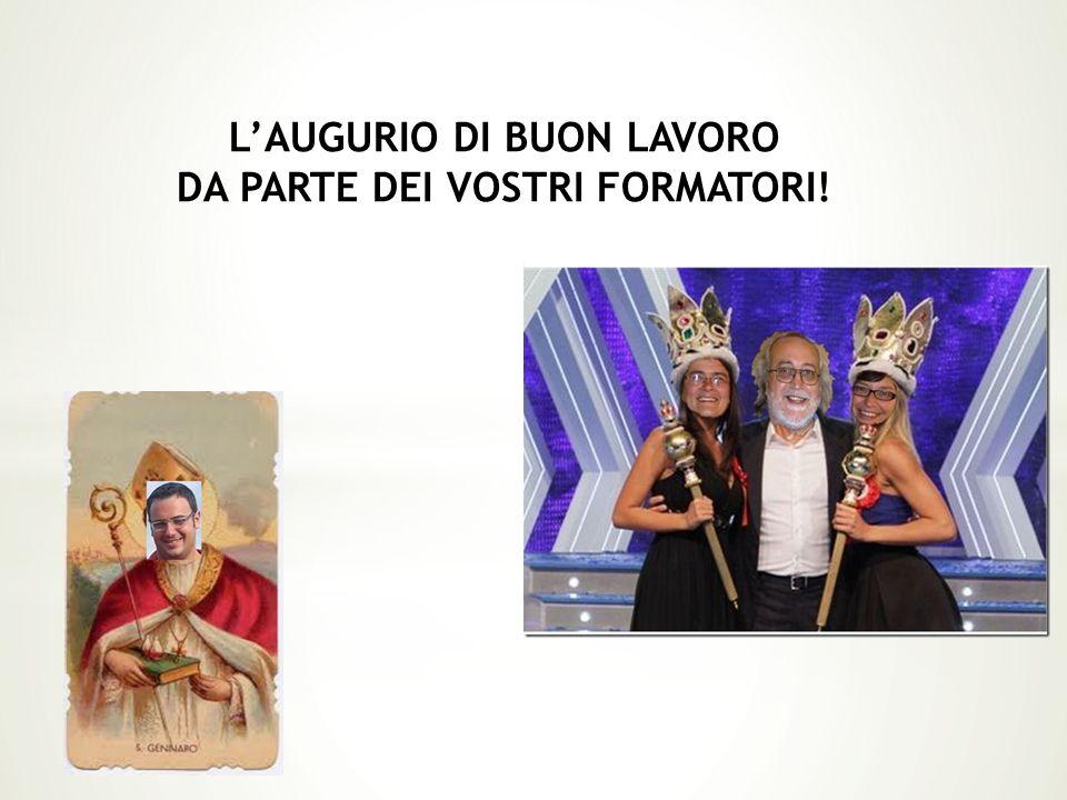 L'AUGURIO DI BUON LAVORO DA PARTE DEI VOSTRI FORMATORI!