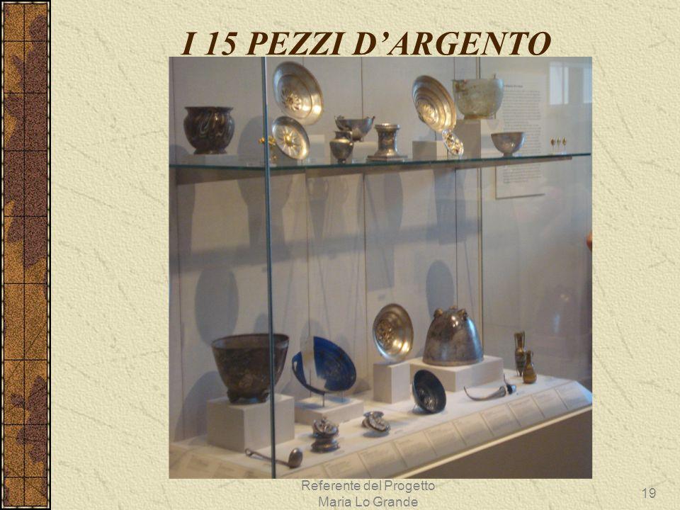 Referente del Progetto Maria Lo Grande 19 I 15 PEZZI D'ARGENTO