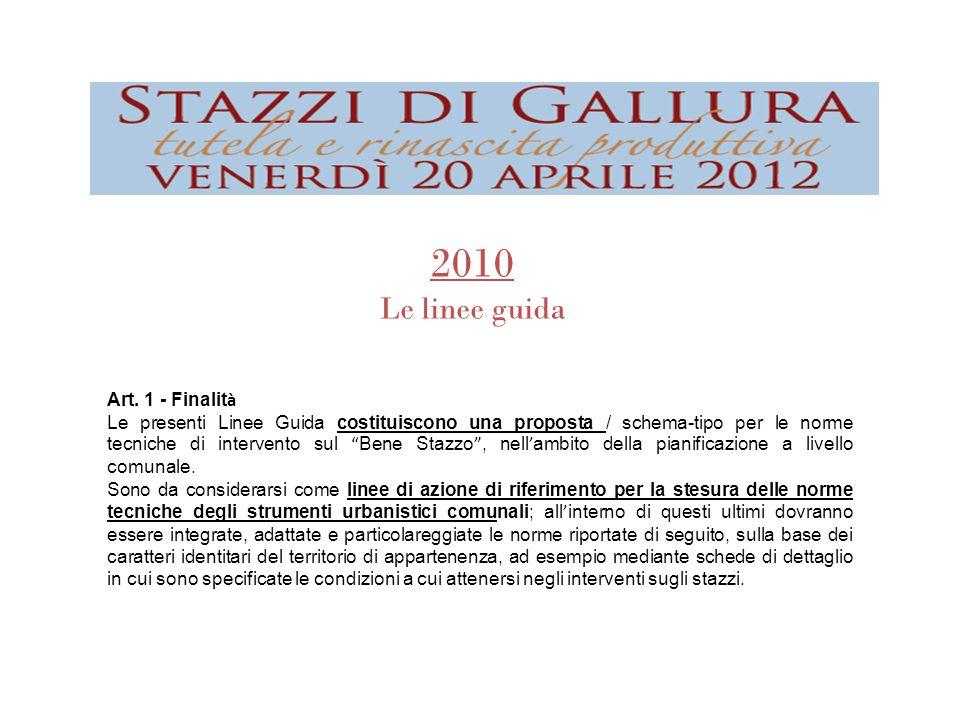 """2010 Le linee guida Art. 1 - Finalit à Le presenti Linee Guida costituiscono una proposta / schema-tipo per le norme tecniche di intervento sul """" Bene"""
