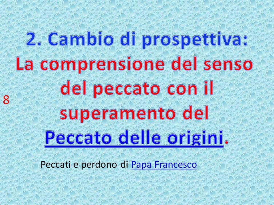Peccati e perdono di Papa FrancescoPapa Francesco 8