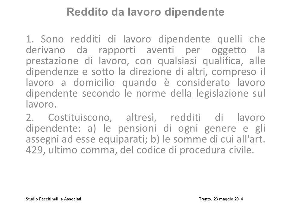 Studio Facchinelli e AssociatiTrento, 23 maggio 2014 Redditi assimilati a quelli di lavoro dipendente 1.