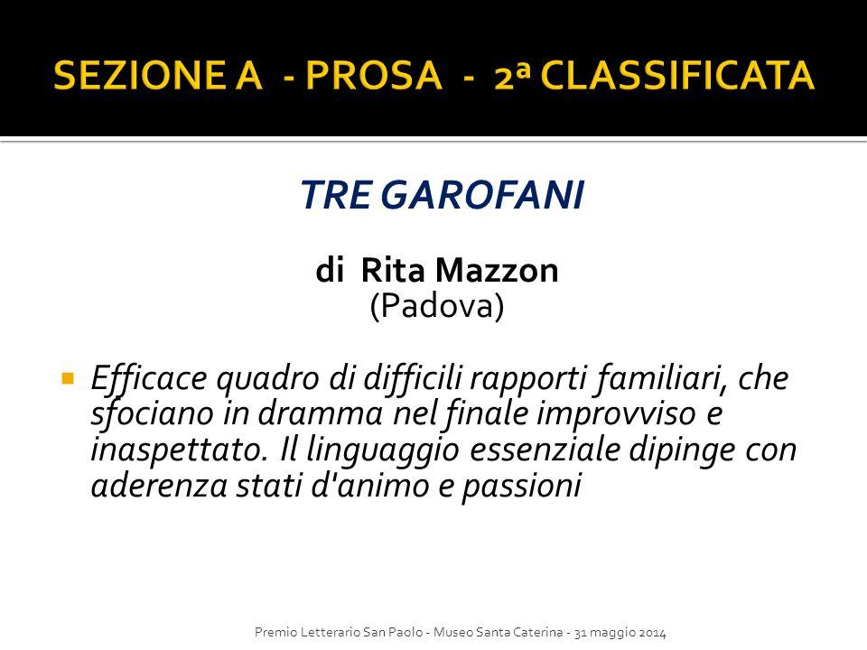 TRE GAROFANI di Rita Mazzon (Padova)  Efficace quadro di difficili rapporti familiari, che sfociano in dramma nel finale improvviso e inaspettato. Il