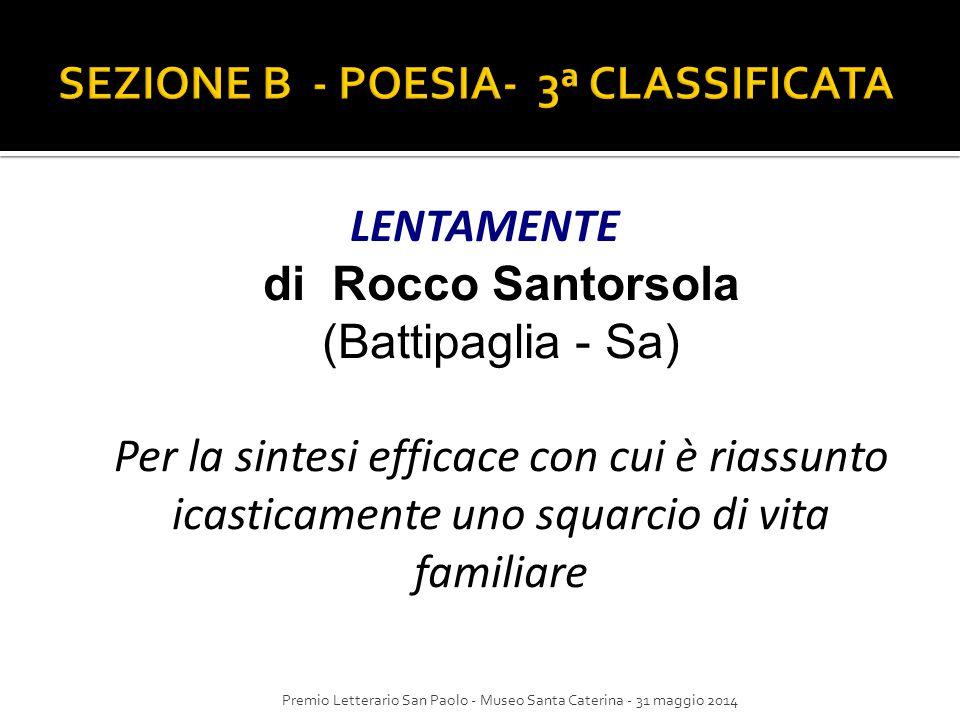 LENTAMENTE di Rocco Santorsola (Battipaglia - Sa) Per la sintesi efficace con cui è riassunto icasticamente uno squarcio di vita familiare Premio Lett