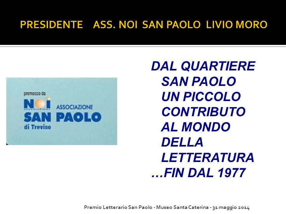 DAL QUARTIERE SAN PAOLO UN PICCOLO CONTRIBUTO AL MONDO DELLA LETTERATURA …FIN DAL 1977 Premio Letterario San Paolo - Museo Santa Caterina - 31 maggio