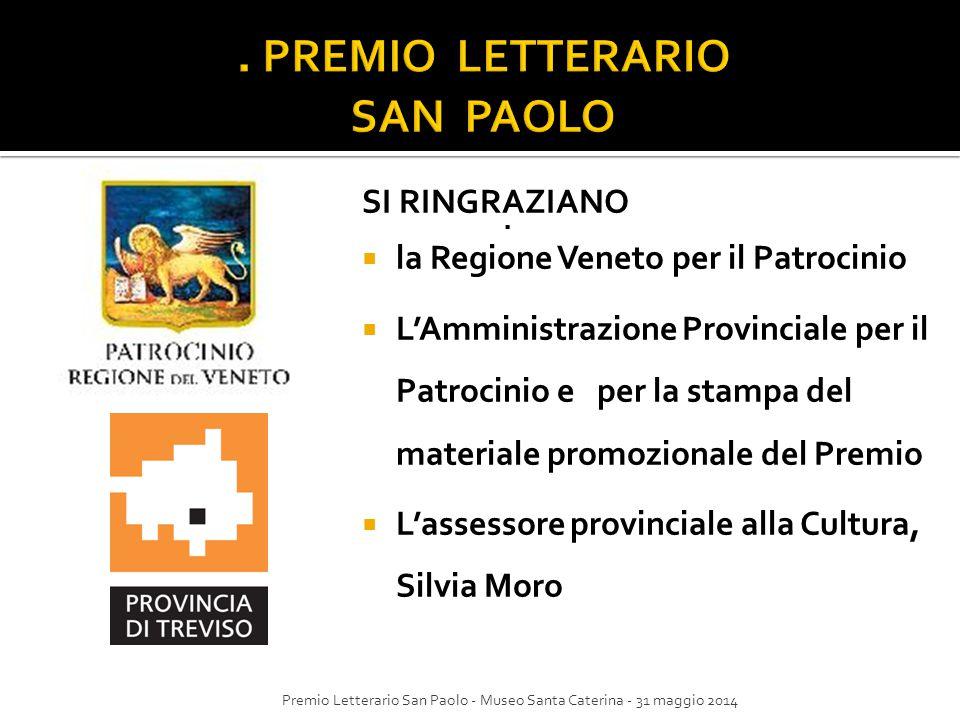.. SI RINGRAZIANO  la Regione Veneto per il Patrocinio  L'Amministrazione Provinciale per il Patrocinio e per la stampa del materiale promozionale d