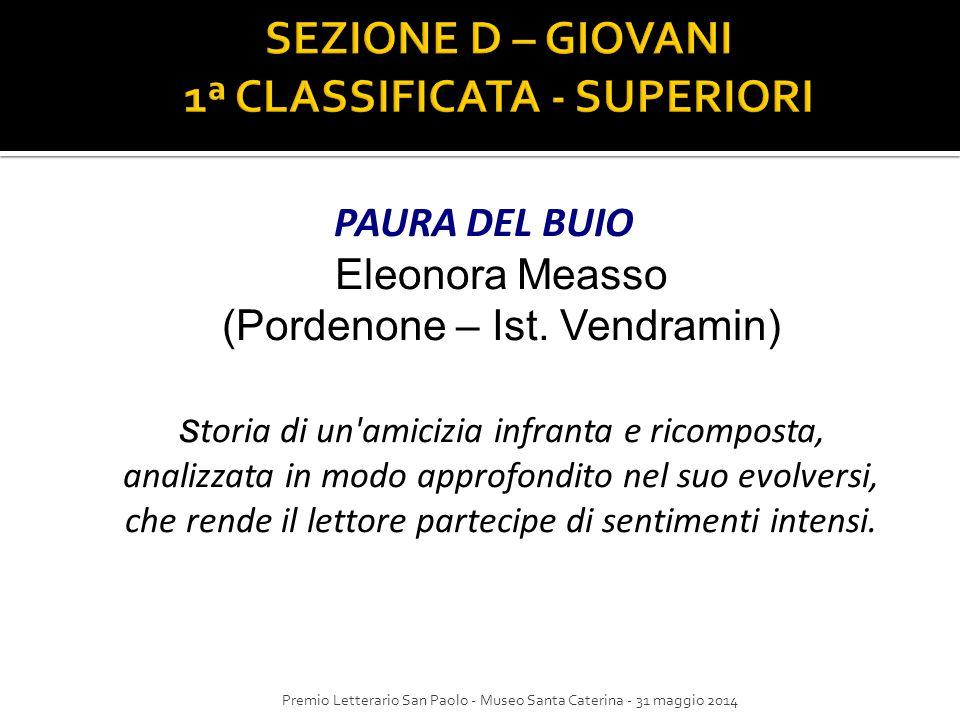 PAURA DEL BUIO Eleonora Measso (Pordenone – Ist. Vendramin) s toria di un'amicizia infranta e ricomposta, analizzata in modo approfondito nel suo evol
