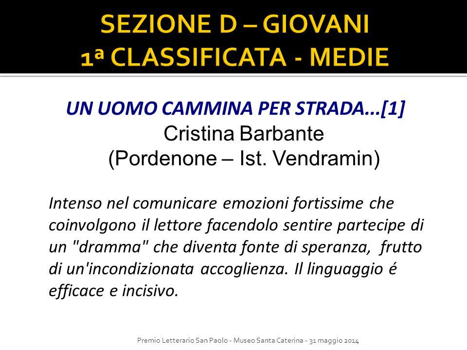 UN UOMO CAMMINA PER STRADA...[1] Cristina Barbante (Pordenone – Ist. Vendramin) Intenso nel comunicare emozioni fortissime che coinvolgono il lettore