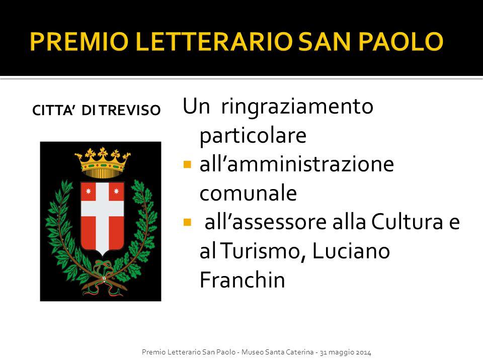 CITTA' DI TREVISO Un ringraziamento particolare  all'amministrazione comunale  all'assessore alla Cultura e al Turismo, Luciano Franchin Premio Lett