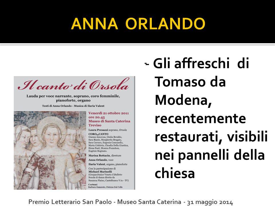 - - Gli affreschi di Tomaso da Modena, recentemente restaurati, visibili nei pannelli della chiesa Premio Letterario San Paolo - Museo Santa Caterina