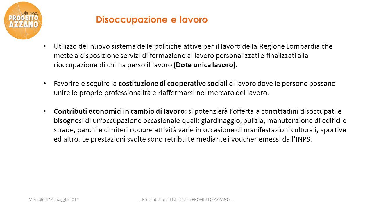 Mercoledì 14 maggio 2014 Utilizzo del nuovo sistema delle politiche attive per il lavoro della Regione Lombardia che mette a disposizione servizi di f