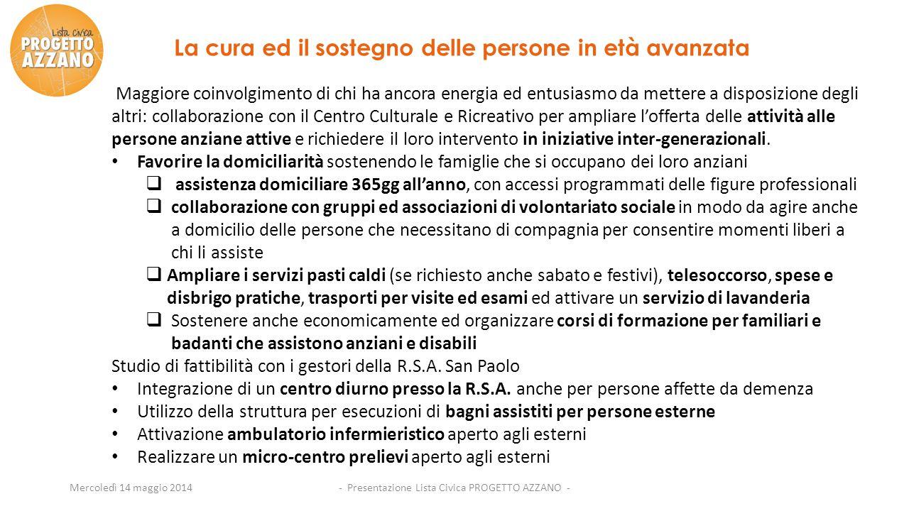 Mercoledì 14 maggio 2014 Maggiore coinvolgimento di chi ha ancora energia ed entusiasmo da mettere a disposizione degli altri: collaborazione con il C