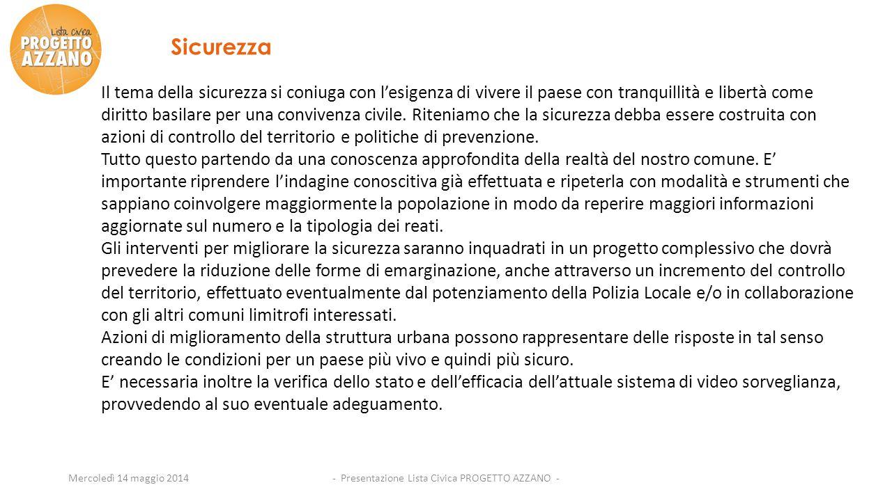 - Presentazione Lista Civica PROGETTO AZZANO -Mercoledì 14 maggio 2014 Sicurezza Il tema della sicurezza si coniuga con l'esigenza di vivere il paese