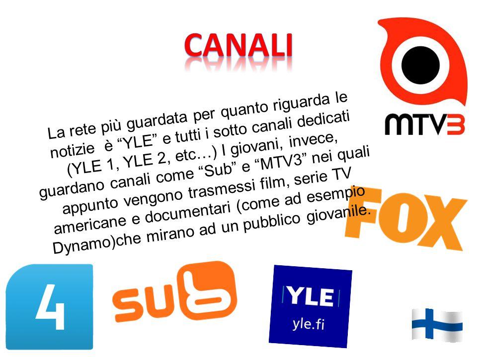 La rete più guardata per quanto riguarda le notizie è YLE e tutti i sotto canali dedicati (YLE 1, YLE 2, etc…) I giovani, invece, guardano canali come Sub e MTV3 nei quali appunto vengono trasmessi film, serie TV americane e documentari (come ad esempio Dynamo)che mirano ad un pubblico giovanile.