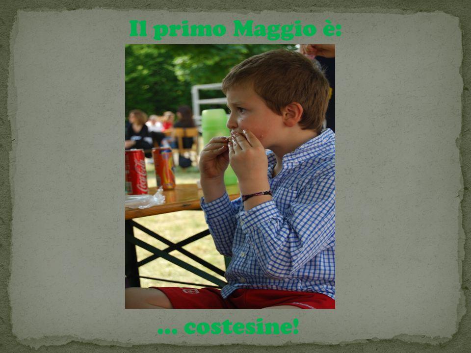 Il primo Maggio è: … costesine!