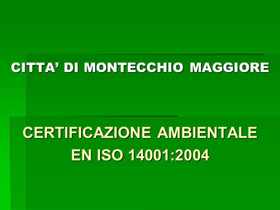 CITTA' DI MONTECCHIO MAGGIORE CERTIFICAZIONE AMBIENTALE EN ISO 14001:2004