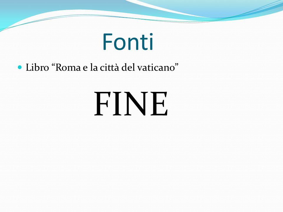 """Fonti Libro """"Roma e la città del vaticano"""" FINE"""