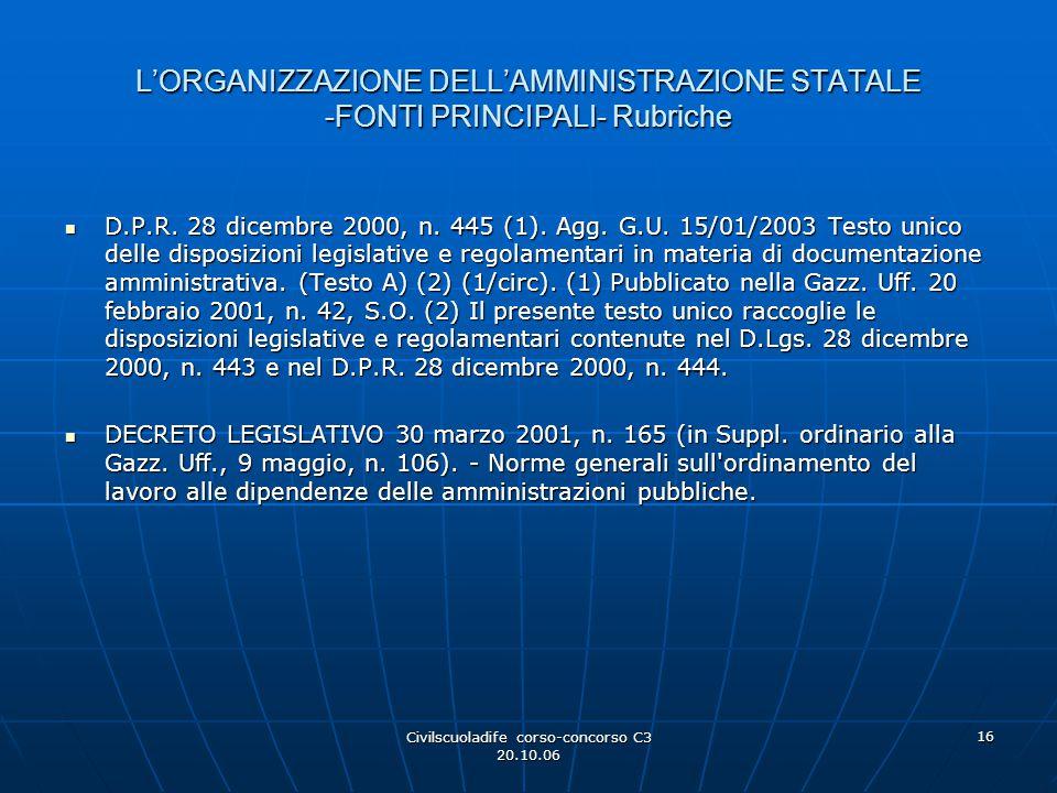 Civilscuoladife corso-concorso C3 20.10.06 16 L'ORGANIZZAZIONE DELL'AMMINISTRAZIONE STATALE -FONTI PRINCIPALI- Rubriche D.P.R. 28 dicembre 2000, n. 44
