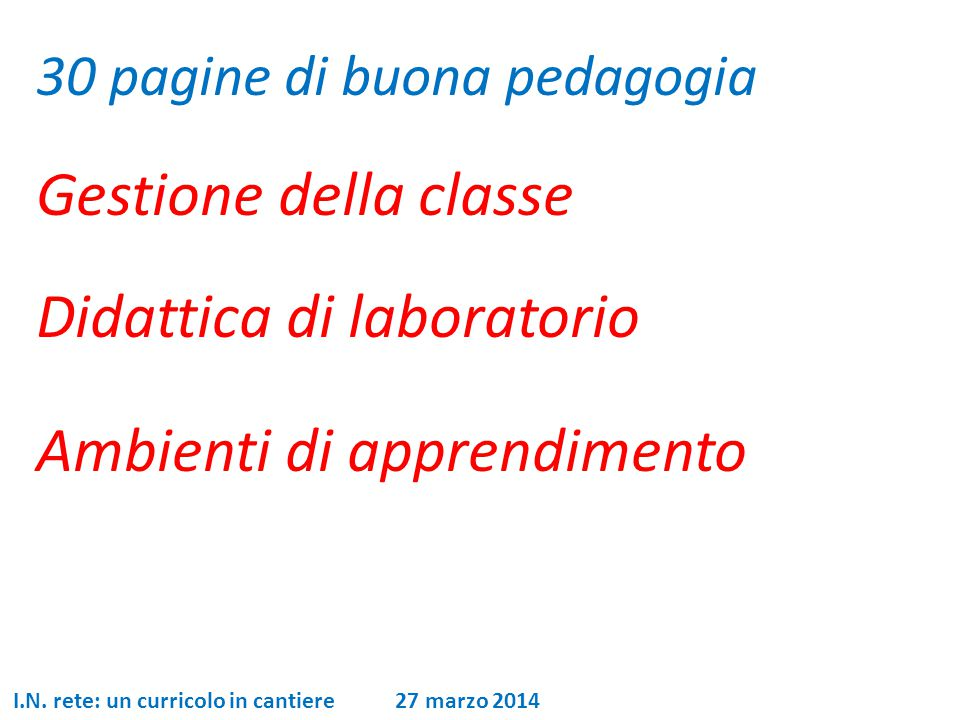 30 pagine di buona pedagogia Gestione della classe Didattica di laboratorio Ambienti di apprendimento I.N.