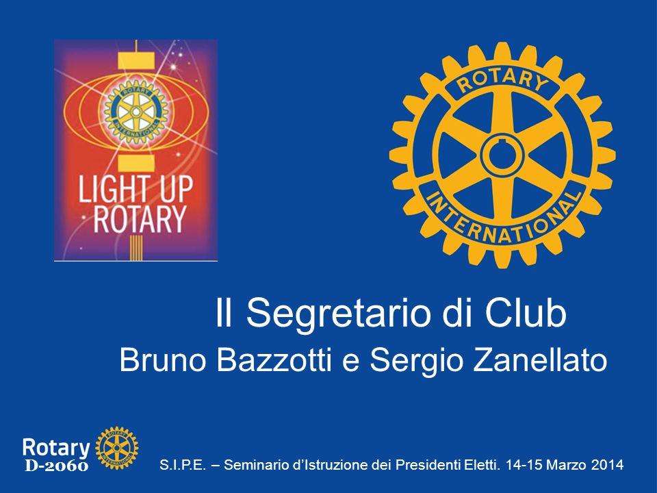 D-2060 Il Segretario di Club Bruno Bazzotti e Sergio Zanellato S.I.P.E. – Seminario d'Istruzione dei Presidenti Eletti. 14-15 Marzo 2014