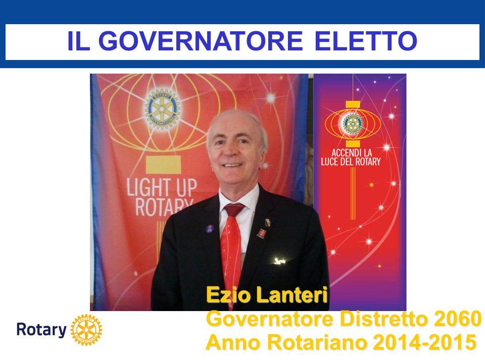 Ezio Lanteri Governatore Distretto 2060 Anno Rotariano 2014-2015 IL GOVERNATORE ELETTO