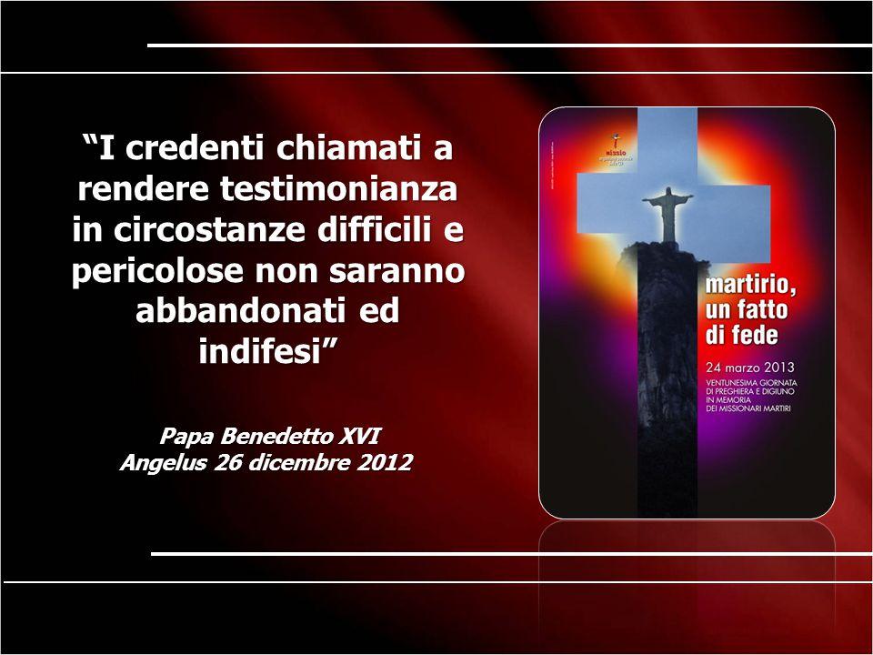 """""""I credenti chiamati a rendere testimonianza in circostanze difficili e pericolose non saranno abbandonati ed indifesi"""" Papa Benedetto XVI Angelus 26"""
