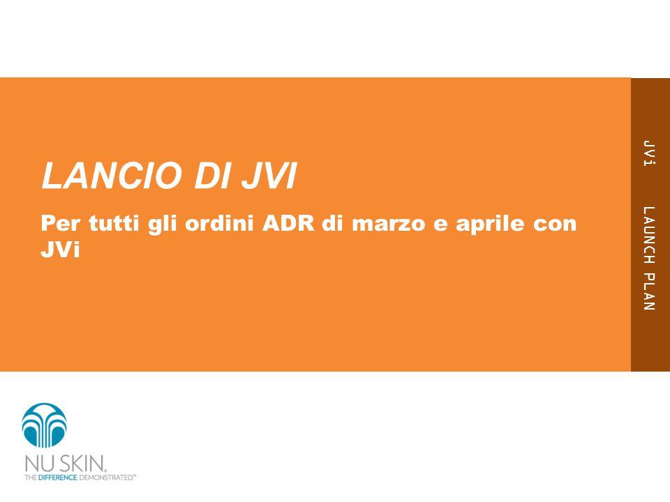 JVi LAUNCH PLAN LANCIO DI JVI Per tutti gli ordini ADR di marzo e aprile con JVi