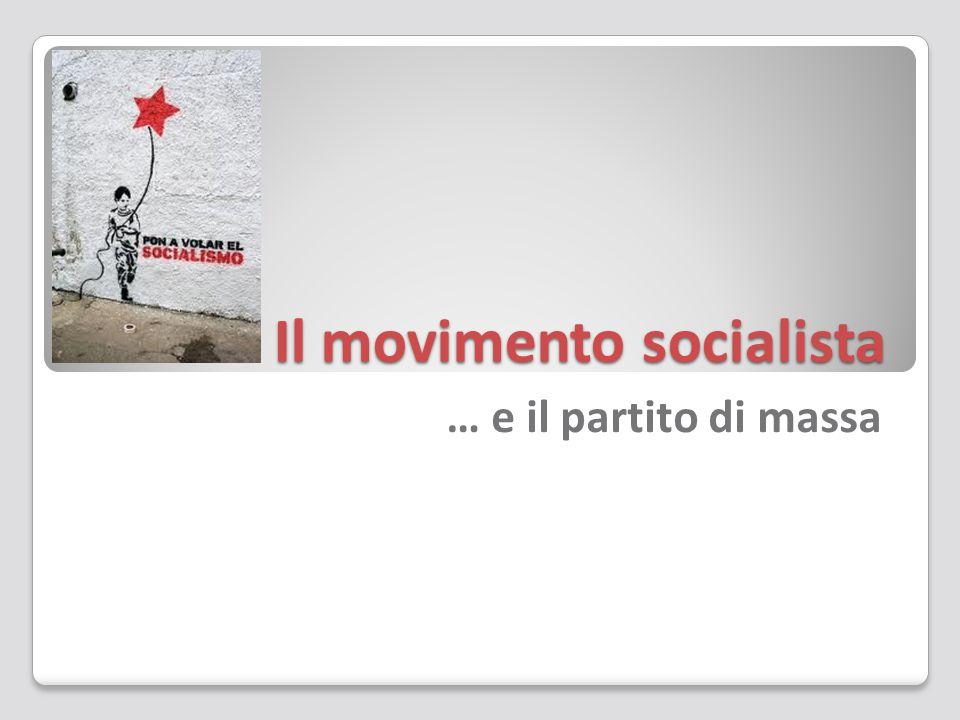 Il movimento socialista … e il partito di massa