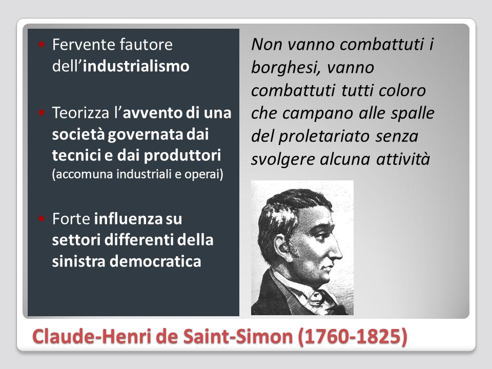 Claude-Henri de Saint-Simon (1760-1825) Fervente fautore dell'industrialismo Teorizza l'avvento di una società governata dai tecnici e dai produttori